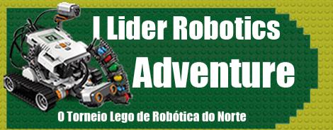 I LIDER ROBOTICS ADVENTURE – O TORNEIO LEGO DE ROBÓTICA DO NORTE