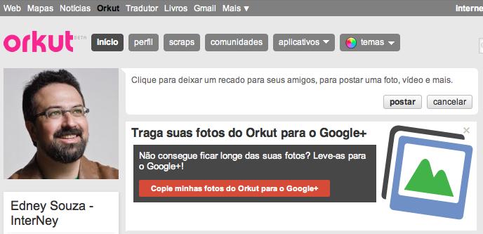 Google já está incentivando a migração do Orkut para oGoogle+